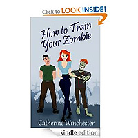 How to Train Your Zombie by Catherine Winchester