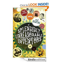 The lives, loves and deaths of splendidly unreasonable inventors by Jeremy Coller
